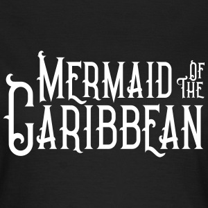 Mermaid of the Caribbean T-Shirts - Frauen T-Shirt