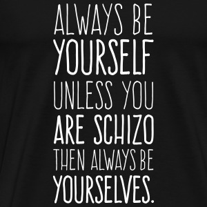 Always Be Yourself - pure T-Shirts - Männer Premium T-Shirt