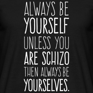 Always Be Yourself - pure T-Shirts - Männer T-Shirt