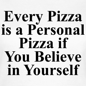 Every pizza is a personal pizza if you believe T-shirts - Dame-T-shirt