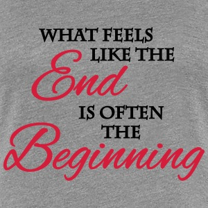 What feels like the end... T-Shirts - Frauen Premium T-Shirt