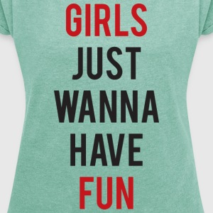 Girls just wanna have fun - Maglietta da donna con risvolti