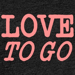 Love To Go - Frauen Premium T-Shirt