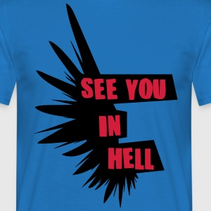 see you in hell T-Shirts - Männer T-Shirt