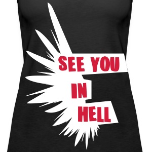 see you in hell Tops - Frauen Premium Tank Top