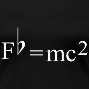 Fb=mc2 Theory of Relativity for Musicians Tee shirts - T-shirt Premium Femme