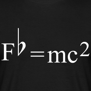 Fb=mc2 Theory of Relativity for Musicians T-Shirts - Men's T-Shirt
