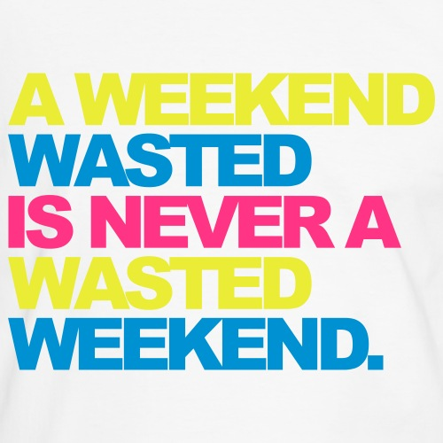 A Weekend Wasted 2