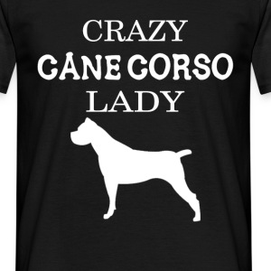 Crazy Cane corso Lady - Men's T-Shirt