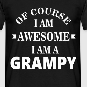 Of course I am awesome I am a Grampy - Men's T-Shirt