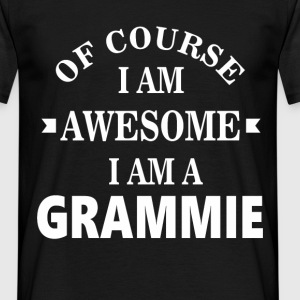 Of course I am awesome I am a Grammie - Men's T-Shirt