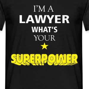 I am a Lawyer what's your superpower? - Men's T-Shirt