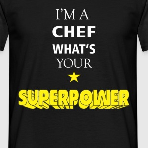 I'm a Chef. What's your superpower - Men's T-Shirt