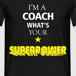 I'm a Coach. What's your superpower? - Men's T-Shirt
