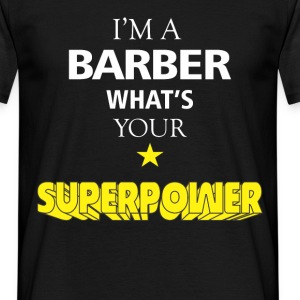 I am a Barber what's your superpower? - Men's T-Shirt