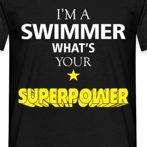 I'm a Swimmer What's your superpower? - Men's T-Shirt