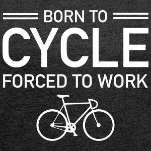 Born To Cycle - Forced To Work Magliette - Maglietta da donna con risvolti