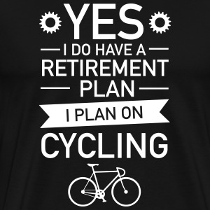 I Do have A Retirement Plan - I Plan On Cycling T-shirts - Mannen Premium T-shirt