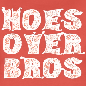 Hoes Over Bros - white - Frauen Premium T-Shirt