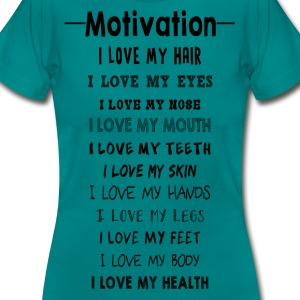 Motivation - Selbstliebe  T-Shirts - Frauen T-Shirt