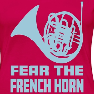 Fear The French Horn - Premium T-skjorte for kvinner