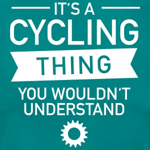 It's A Cycling Thing - You Wouldn't Understand Camisetas - Camiseta mujer