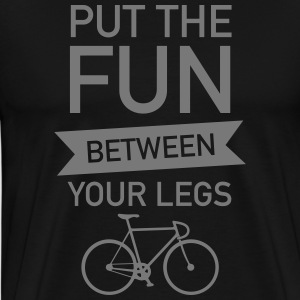 Put The Fun Between Your Legs Camisetas - Camiseta premium hombre