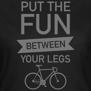 Put The Fun Between Your Legs Camisetas - Camiseta mujer