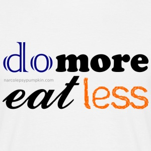 do more eat less - Men's T-Shirt