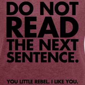 Do not read the next sentence - Women's T-shirt with rolled up sleeves