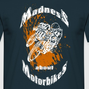 Madness about motorbikes - Camiseta hombre