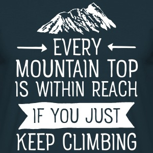 Every Mountain Top Is Within Reach... Tee shirts - T-shirt Homme