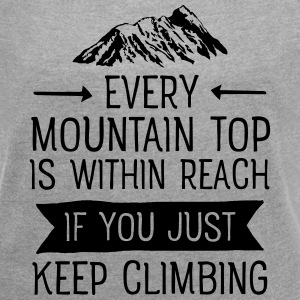 Every Mountain Top Is Within Reach... Camisetas - Camiseta con manga enrollada mujer
