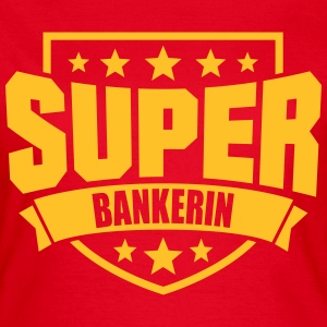 Super Bankerin T-Shirts - Frauen T-Shirt