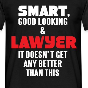Smart, good looking & Lawyer it doesn't get any be - Men's T-Shirt