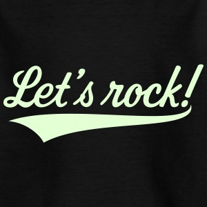 Let's Rock! (Rock 'n' Roll Musik) T-Shirts - Teenager T-Shirt