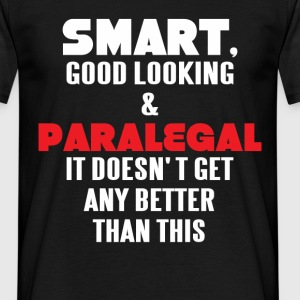 Smart, good looking & Paralegal it doesn't get any - Men's T-Shirt
