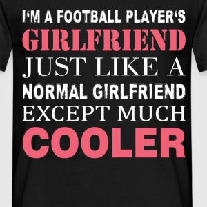 I'm a Football Player's girlfriend just like a nor - Men's T-Shirt