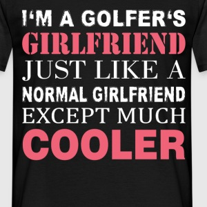 I'm a Golfer's girlfriend just like a normal girlf - Men's T-Shirt