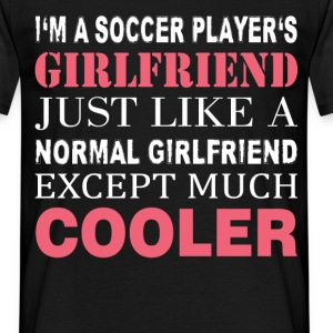 I'm a Soccer Player's girlfriend just like a norma - Men's T-Shirt