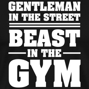 Gentleman In The Street - Beast In The Gym T-Shirts - Männer Premium T-Shirt