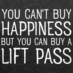 You Cant Buy Happiness But You Can Buy A Lift Pass T-Shirts - Women's T-shirt with rolled up sleeves