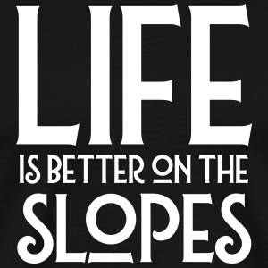 Life Is Better On The Slopes T-Shirts - Men's Premium T-Shirt