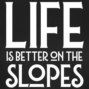 Life Is Better On The Slopes Tee shirts - T-shirt Femme