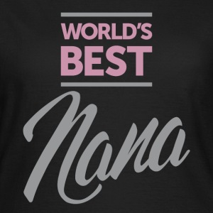 World's Best Nana - Women's T-Shirt