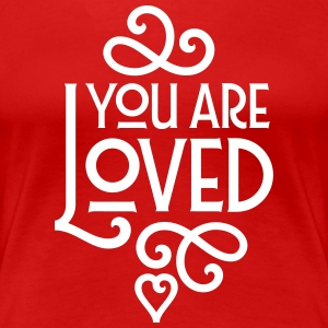 You Are Loved T-shirts - Vrouwen Premium T-shirt