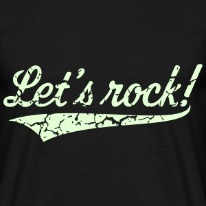 Let's Rock! (Rock 'n' Roll Music / Vintage) Shirt - Men's T-Shirt