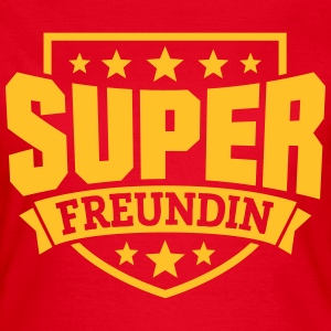 Super Freundin T-Shirts - Frauen T-Shirt
