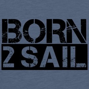 Born 2 Sail Black - Männer Premium T-Shirt