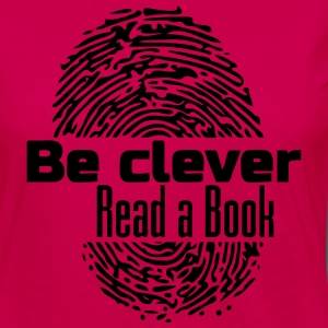 Be clever - Read a Book - Frauen Premium Langarmshirt